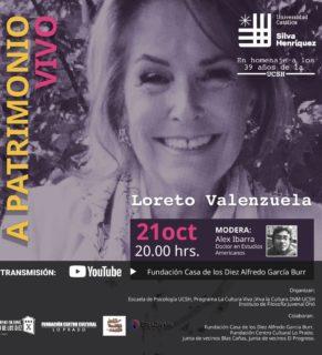 Te invitamos a un nuevo capítulo de A Patrimonio Vivo con Loreto Valenzuela